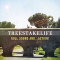 TreesTakeLife - Roll Sound...and Action