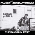 Frankie and The Heartstrings - The Days Run Away 2013