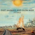 Fast Animals and Slow Kids – Hýbris