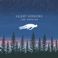 Jon Hopkins - Asleep Versions