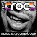 TheCrocs_music_is_a_gamebook_2014