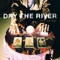 Dry-The-River-Alarms-in-the-Heart-2014