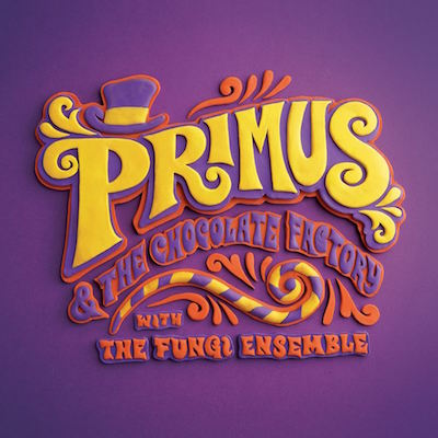 Primus & the Chocolate Facory with the Fungi Ensemble