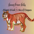 Bonnie Prince Billy - Singer's Grave a Sea of Tongues