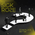 the-sick-rose-someplace-better